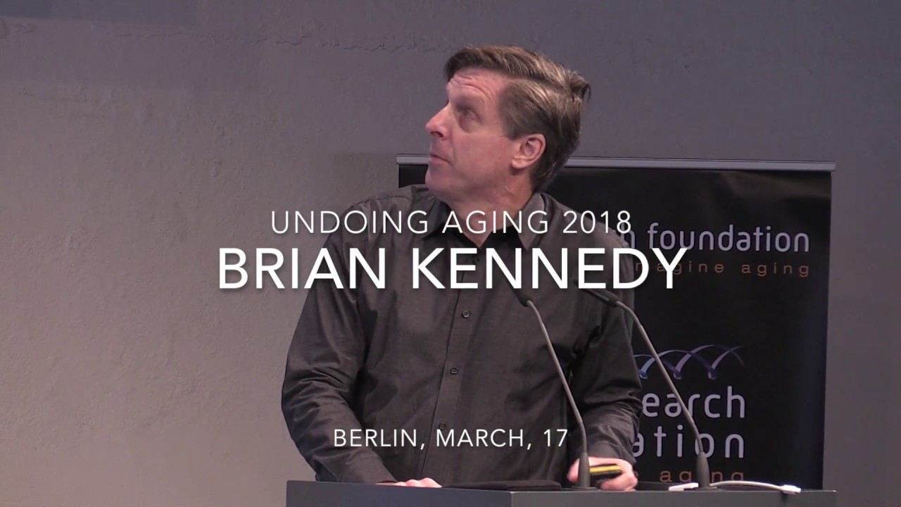 Brian Kennedy at Undoing Aging 2018