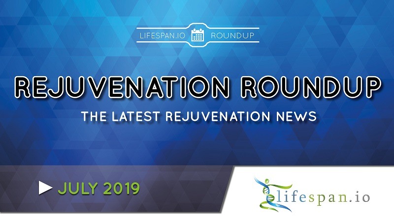 Rejuvenation Roundup July 2019