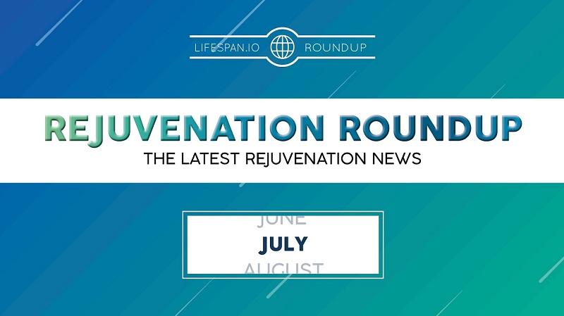 Rejuvenation Roundup July