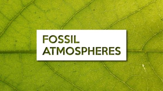 Science to save the world thumbnail - Fossil atmospheres